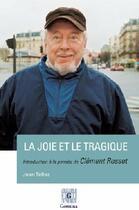 Couverture du livre « La joie et le tragique ; introduction à la pensée de Clément Rosset » de Jean Tellez aux éditions Germina