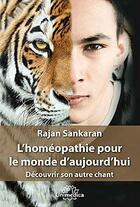 Couverture du livre « L'homéopathie pour le monde d'aujourd'hui » de Rajan Sankaran aux éditions Unimedica