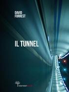 Couverture du livre « Il Tunnel » de David Forrest aux éditions Meme Publishers