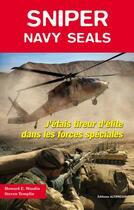 Couverture du livre « Sniper ; navy seals ; tireur d'élite dans les forces spéciales » de Howard E. Wasdin et Steven Templin aux éditions Altipresse