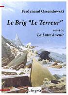 Couverture du livre « Le brig « Le Terreur » ; la lutte à venir » de Ferdynand Ossendowski aux éditions Lingva