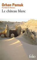 Couverture du livre « Le château blanc » de Orhan Pamuk aux éditions Gallimard