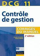 Couverture du livre « DCG 11 ; contrôle de gestion ; corrigés du manuel (2e édition) » de Sabine Separi et Claude Alazard aux éditions Dunod