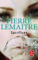 Couverture du livre « Sacrifices » de Pierre Lemaitre aux éditions Lgf