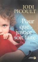 Couverture du livre « Pour que justice soit faite » de Jodi Picoult aux éditions Presses De La Cite