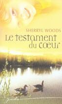 Couverture du livre « Le testament du coeur » de Sherryl Woods aux éditions Harlequin