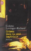 Couverture du livre « Crimes dans la cité impériale » de Colette Lovinger-Richard aux éditions J'ai Lu