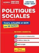Couverture du livre « Politiques sociales ; catégories A et B ; cours, actualité et qcm en 38 fiches (édition 2020/2021) » de Christelle Jamot-Robert aux éditions Vuibert
