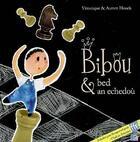 Couverture du livre « Bibou & bed an echedou » de Aurore Houck et Veronique Houck aux éditions Tes
