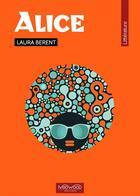 Couverture du livre « Alice » de Laura Berent aux éditions Neowood Editions