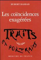 Couverture du livre « Les coïncidences exagérées » de Hubert Haddad aux éditions Mercure De France