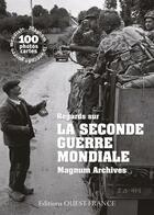 Couverture du livre « Regards sur la seconde guerre mondiale ; magnum archives » de Remy Desquesnes aux éditions Ouest France