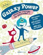 Couverture du livre « Galaxy power ; découvre l'univers en dessinant » de Elise Gravel et Harriet Ziefert aux éditions Mango