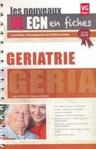 Couverture du livre « Les nouveaux ue ecn en fiches ; gériatrie » de Charles Lombard et Hugo Bourdon aux éditions Vernazobres Grego