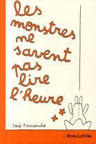 Couverture du livre « Les monstres ne savent pas lire l'heure » de Jose Parrondo aux éditions L'association