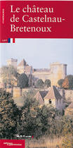Couverture du livre « Chateau De Castelnau-Bretenoux (Le) » de Pascale Thibault aux éditions Patrimoine
