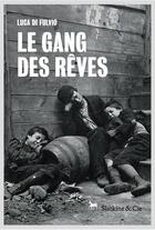 Couverture du livre « Le gang des rêves » de Luca Di Fulvio aux éditions Slatkine Et Cie
