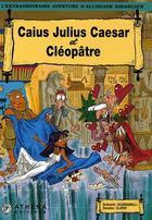 Couverture du livre « Alcibiade Didascaux ; Caius Julius Caesar et Cléopâtre » de Clapat et Scardanelli aux éditions Editions Athena