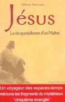 Couverture du livre « Jésus, la vie quotidienne d'un maître » de Olivier Manitara aux éditions Ultima