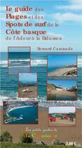 Couverture du livre « Le guide des plages et des spots de surf de la côte basque ; de l'Adour à la Bidassoa » de Bernard Caminade aux éditions La Cheminante