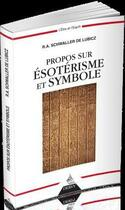 Couverture du livre « Propos sur ésoterisme et symbole » de Rene Adolphe Schwaller De Lubicz aux éditions Dervy