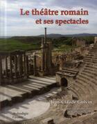 Couverture du livre « Le théâtre romain et ses spectacles » de Jean-Claude Golvin et Catherine Calles aux éditions Archeologie Nouvelle