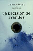 Couverture du livre « La décision de Brandes » de Eduard Marquez aux éditions Editions Do