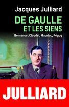 Couverture du livre « De Gaulle et les siens ; Bernanos, Claudel, Mauriac, Péguy » de Jacques Julliard aux éditions Cerf