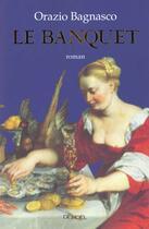 Couverture du livre « Le banquet » de Orazio Bagnasco aux éditions Denoel
