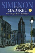 Couverture du livre « Tout Maigret t.1 » de Georges Simenon aux éditions Omnibus