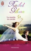 Couverture du livre « La mariée en cavale » de Rachel Gibson aux éditions J'ai Lu