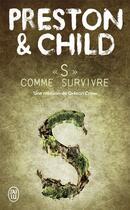 Couverture du livre « S comme survivre » de Douglas Preston et Lincoln Child aux éditions J'ai Lu