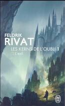 Couverture du livre « Les kerns de l'oubli T.1 ; les kerns de l'oubli t.1 ; l'exil » de Feldrik Rivat aux éditions J'ai Lu