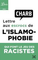 Couverture du livre « Lettre ouverte aux escrocs de l'islamophobie qui font le jeu desracistes » de Charb aux éditions J'ai Lu