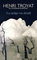 Couverture du livre « La neige en deuil » de Henri Troyat aux éditions J'ai Lu