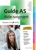Couverture du livre « Guide AS - aide-soignant ; modules 1 a 8 (4e édition) » de Catherine Muller aux éditions Elsevier-masson