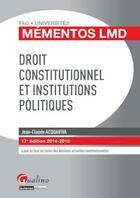 Couverture du livre « Droit constitutionnel et institutions politiques (17e édition) » de Jean-Claude Acquaviva aux éditions Gualino