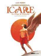 Couverture du livre « Icare ou l'éloge de l'humilité » de Luc Ferry et Nicolas Duffaut aux éditions Glenat Jeunesse