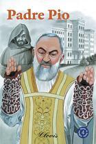 Couverture du livre « Padre pio » de Guy Lehideux aux éditions Clovis