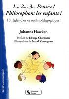 Couverture du livre « Philosopher ; 10 règles d'or et outils pédagogiques » de Johanna Hawken aux éditions Chronique Sociale