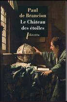 Couverture du livre « Le château des étoiles » de Paul De Brancion aux éditions Libretto