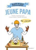 Couverture du livre « Le guide décapant des parents imparfaits ; jeune papa » de Collectif aux éditions Marabout