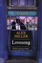 Couverture du livre « Lovesong » de Alex Miller aux éditions Phebus