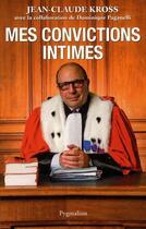 Couverture du livre « Mes convictions intimes » de Dominique Paganelli et Jean-Claude Kross aux éditions Pygmalion