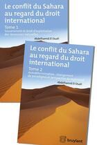 Couverture du livre « Le conflit du Sahara au regard du droit international ; 2 tomes » de Abdelhamid El Ouali aux éditions Bruylant