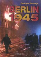 Couverture du livre « Berlin 1945 » de Georges Bernage aux éditions Heimdal