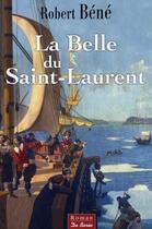 Couverture du livre « La belle du Saint-Laurent » de Robert Bene aux éditions De Boree
