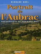 Couverture du livre « Portrait de l'Aubrac » de Bernard Noel aux éditions Nouvelles Presses Du Languedoc