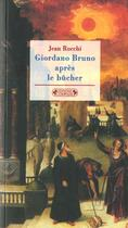 Couverture du livre « Giordano bruno apres le bucher » de Jean Rocchi aux éditions Complexe