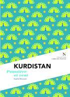 Couverture du livre « Kurdistan ; poussière et vent » de Sophie Mousset aux éditions Nevicata